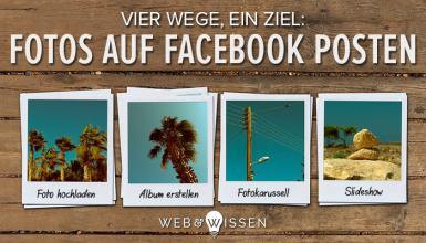 Fotos bei Facebook posten: vier Wege