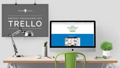 Perfekt organisiert beim Bloggen mit Trello